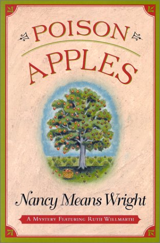Poison Apples: A Mystery Featuring Vermont Farmer: Wright, Nancy Means