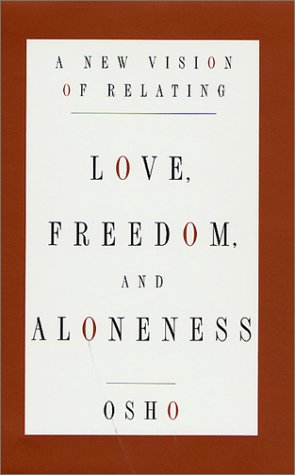9780312262273: Love, Freedom, and Aloneness: A New Vision of Relating