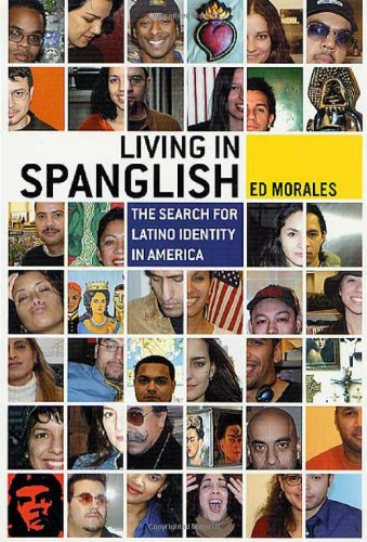 9780312262327: Living in Spanglish: The Secret for Latino Identity in America