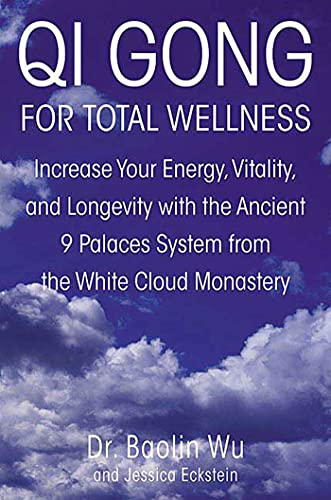9780312262334: Qi Gong for Total Wellness: Increase Your Energy, Vitality, and Longevity with the Ancient 9 Palaces System from the White Cloud Monastery