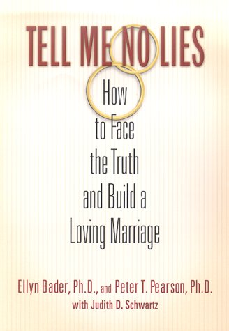 9780312262389: Tell Me No Lies: How to Face the Truth and Build a Loving Marriage