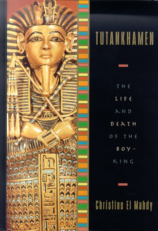 Tutankhamen : The Life and Death of the Boy-King