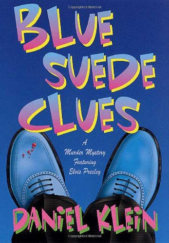9780312262495: Blue Suede Clues: A Murder Mystery Featuring Elvis Presley