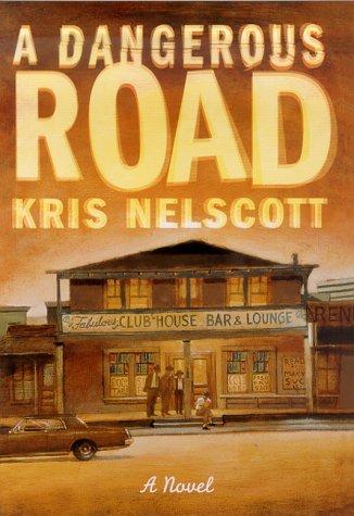 A Dangerous Road: Kris Nelscott