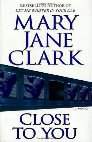 Close To You **Signed**: Clark, Mary Jane