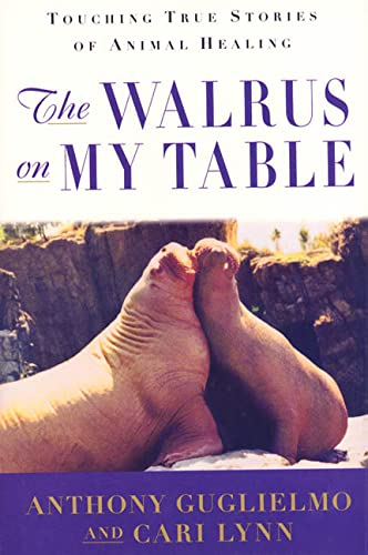 9780312262679: The Walrus on My Table: Touching True Stories of Animal Healing