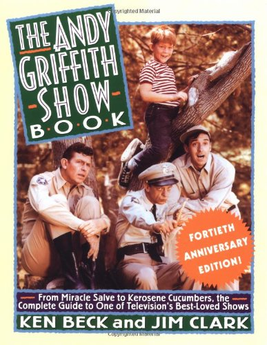 The Andy Griffith Show Book 40th Anniversary Edition: Clark, Jim