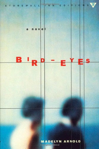Bird-Eyes (Stonewall Inn Editions): Arnold, Madelyn