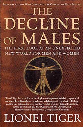 9780312263119: Decline of Males: The First Look at an Unexpected New World for Men and Women