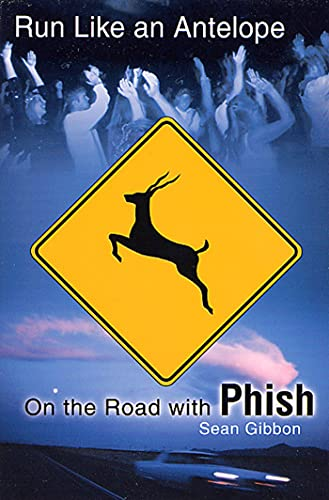 9780312263300: Run Like an Antelope: On the Road with Phish