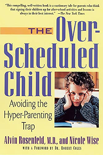 9780312263393: The Over-Scheduled Child: Avoiding the Hyper-Parenting Trap