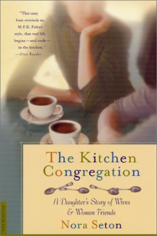 9780312263485: The Kitchen Congregation: A Daughter's Story of Wives and Women Friends