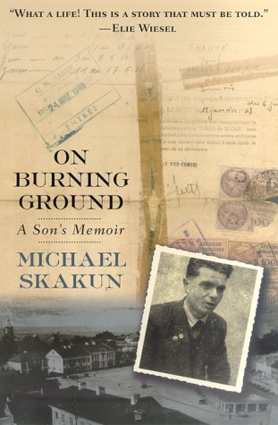 On Burning Ground: A Son's Memoir.: Skakun, Michael.