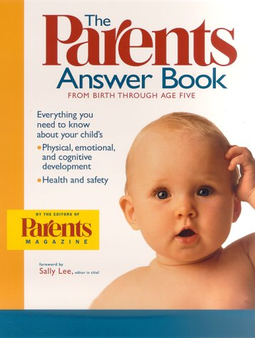 9780312263720: The Parents Answer Book: From Birth Through Age Five