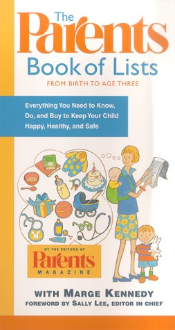 9780312263737: The Parents Book of Lists: From Birth to Age Three : Everything You Need to Know, Do, and Buy to Keep Your Child Happy, Healthy, and Safe