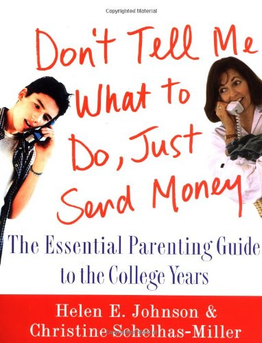 9780312263744: Don't Tell Me What to Do: The Essential Parenting Guide to the College Years