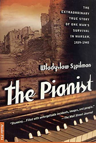 The Pianist: The Extraordinary True Story of One Man's Survival in Warsaw, 1939-1945 (0312263767) by Wladyslaw Szpilman