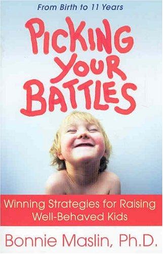 9780312263782: Picking Your Battles: Winning Strategies for Raising Well-Behaved Kids