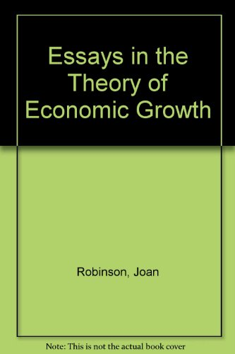 essays in the theory of economic growth Finance and growth: theory and financial development and economic growth: theory 869 finance is not even discussed in a collection of essays by the.
