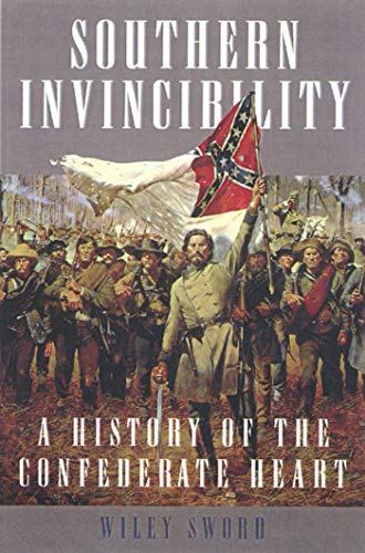 9780312263966: Southern Invincibility: A History of the Confederate Heart