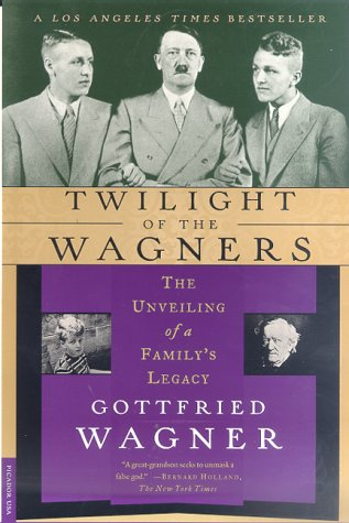 9780312264048: Twilight of the Wagners: The Unveiling of a Family's Legacy