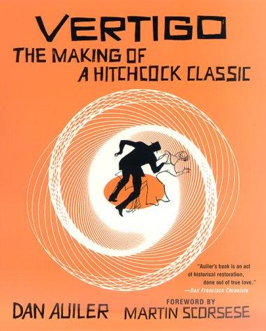 Vertigo: The Making of a Hitchcock Classic (0312264097) by Dan Auiler