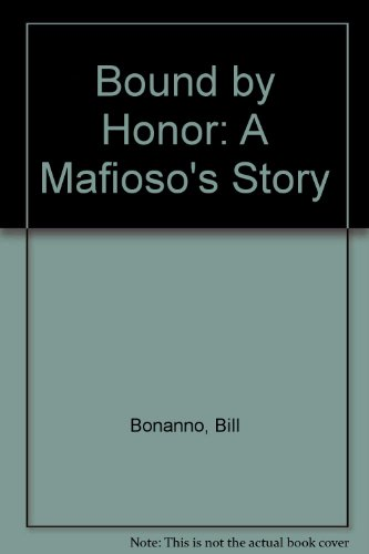 9780312264437: Bound By Honor, a Mafioso's Story