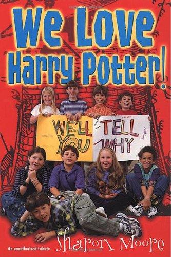 9780312264819: We Love Harry Potter!