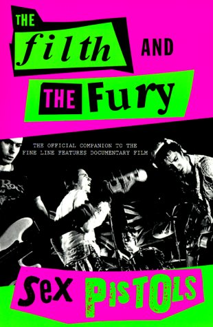 9780312264949: The Filth and the Fury: The Voices of the Sex Pistols
