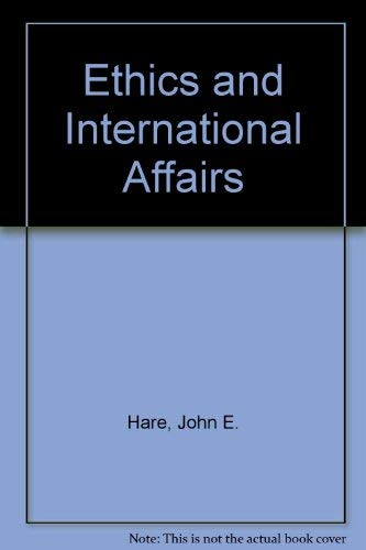 9780312265496: Ethics and International Affairs