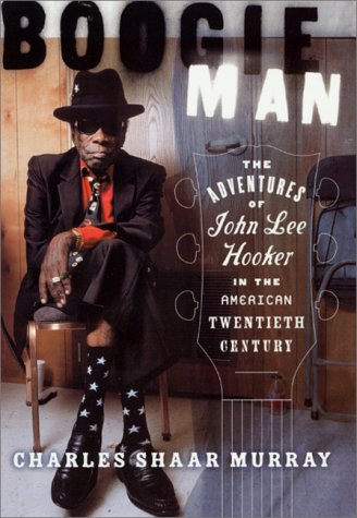 9780312265632: Boogie Man: The Adventures of John Lee Hooker in the American Twentieth Century