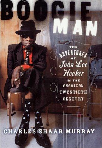 9780312265632: Boogie Man: The Adventures of John Lee Hooker in the American Twentieth Century