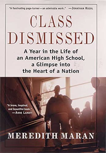 CLASS DISMISSED : A Year in the Life of an American High School A Glimpse into the Heart of a Nation