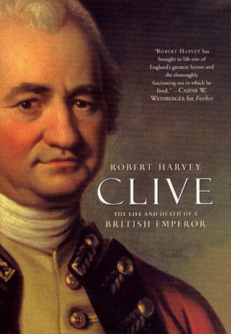 9780312265694: Clive: The Life and Death of a British Emperor