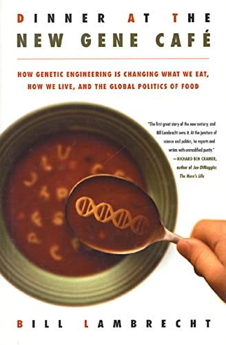 9780312265755: Dinner at the New Gene Café: How Genetic Engineering Is Changing What We Eat, How We Live, and the Global Politics of Food