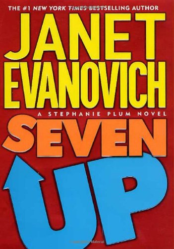Seven Up (Stephanie Plum, No. 7) (Stephanie: Evanovich, Janet