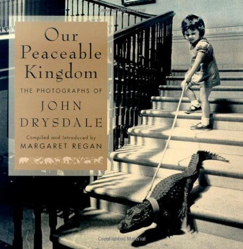 9780312265885: Our Peaceable Kingdom: The Photographs of John Drysdale