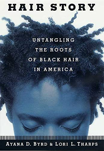 9780312265991: Hair Story: Untangling the Roots of Black Hair in America