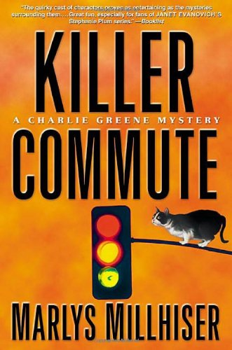 Killer Commute (Charlie Greene Mysteries): Millhiser, Marlys