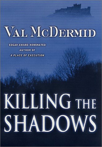 Killing the Shadows: **Signed**: McDermid, Val