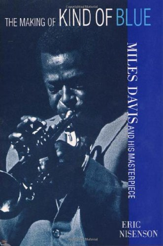 9780312266172: The Making of Kind of Blue: Miles Davis and His Masterpiece