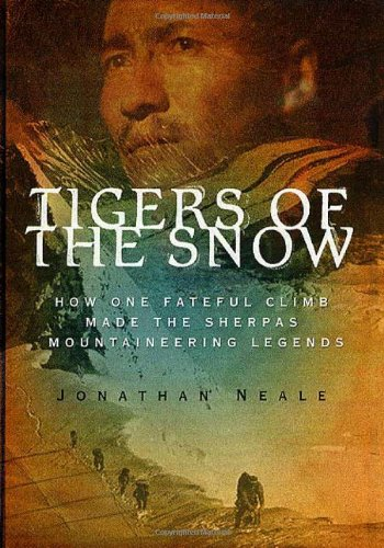 9780312266233: Tigers of the Snow: How One Fateful Climb Made The Sherpas Mountaineering Legends