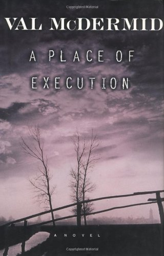 A PLACE OF EXECUTION (SIGNED): McDermid, Val
