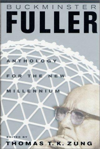 Buckminster Fuller: Anthology for the New Millennium: Buckminster Fuller, Thomas