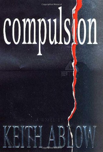 Compulsion: A Novel (Frank Clevenger): Ablow, Keith