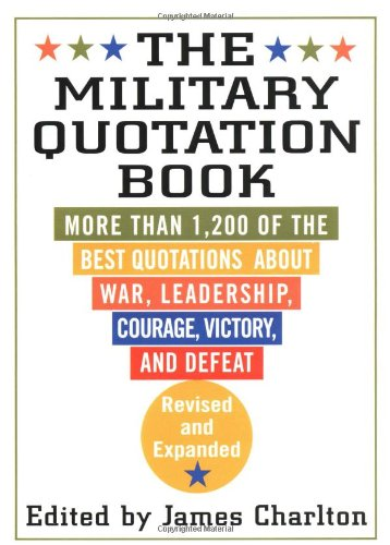 9780312266448: The Military Quotation Book: More than 1,200 of the Best Quotations About War, Leadership, Courage, Victory, and Defeat