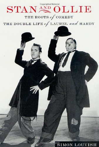 9780312266516: Stan and Ollie: The Roots of Comedy: The Double Life of Laurel and Hardy