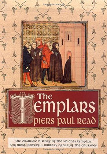 9780312266585: The Templars: The Dramatic History of the Knights Templar, the Most Powerful Military Order of the Crusades
