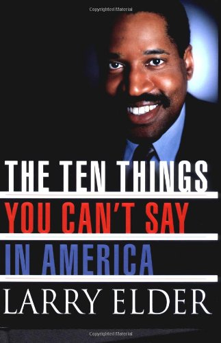 The Ten Things You Can't Say in America: Elder, Larry