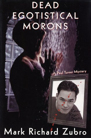 9780312266820: Dead Egotistical Morons: A Paul Turner Mystery